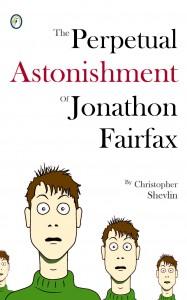 Front cover of The Perpetual Astonishment of Jonathon Fairfax